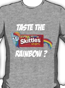 Taste The Rainbow? (WHITE TEXT) T-Shirt