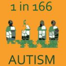 Autism 1 in 166 T-shirt by DApixara