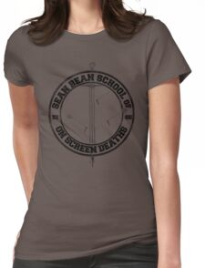 Sean Bean School of On Screen Deaths Womens Fitted T-Shirt