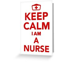Keep calm I'm a nurse Greeting Card