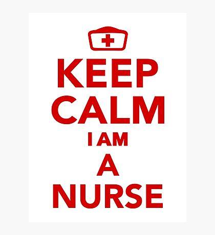 Keep calm I'm a nurse Photographic Print