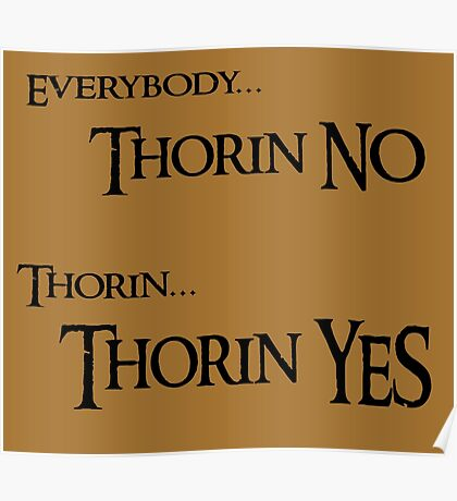 Thorin NO, Thorin YES Poster