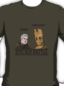 Epic Rap Battle: Groot vs. Hodor T-Shirt