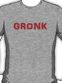 Gronk! T-Shirt