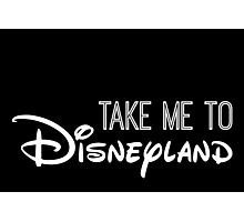 Take Me To Disneyland in white Photographic Print