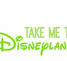 Take Me To Disneyland in green by AllieJoy224