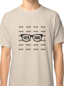 Glasses = HD Classic T-Shirt