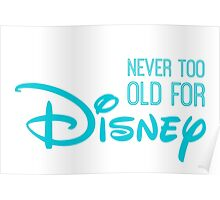 Never Too Old For Disneyland in blue Poster