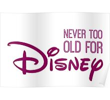 Never Too Old For Disneyland in purple Poster