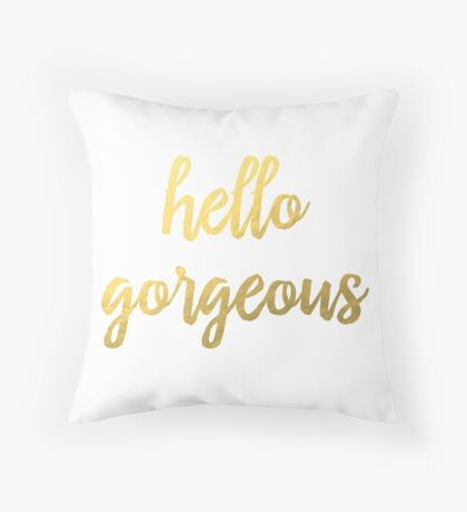 Hello Gorgeous Faux Gold Foil  Throw Pillow