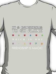 It's Dangerous Without Friends T-Shirt