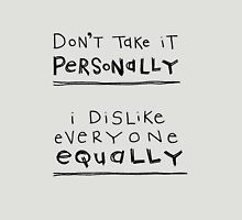 don't take it personally Unisex T-Shirt