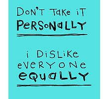 don't take it personally Photographic Print