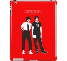 IT Crowd, I came here to drink milk and kick ass.... iPad Case/Skin