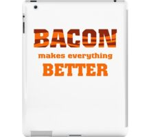 Bacon Makes Everything Better iPad Case/Skin