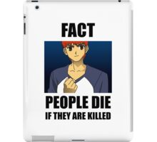 People Die if They are Killed! FACT iPad Case/Skin