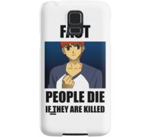 People Die if They are Killed! FACT Samsung Galaxy Case/Skin