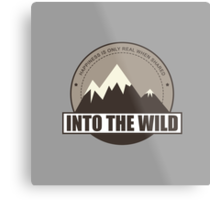 Into the wild happyness is only real when shared Metal Print
