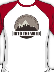 Into the wild happyness is only real when shared T-Shirt