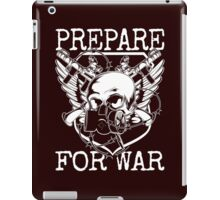 Prepare for War. iPad Case/Skin
