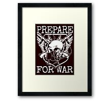 Prepare for War. Framed Print