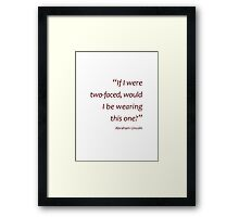 Lincoln - two faces (Amazing Sayings) Framed Print