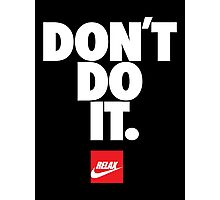 Don't do it. Relax 2, Nike Photographic Print