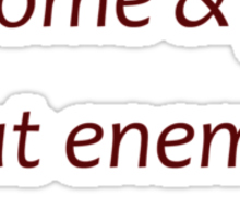Enemies accumulate (Amazing Sayings) Sticker