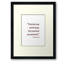 Enemies accumulate (Amazing Sayings) Framed Print