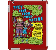 They Came From Your Vagina iPad Case/Skin