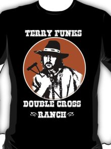 Terry Funk's DoubleCross Ranch T -  Shirt T-Shirt
