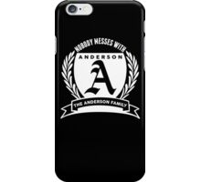 Nobody Messes With The Anderson Family iPhone Case/Skin