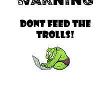 Dont Feed the trolls by mellielee