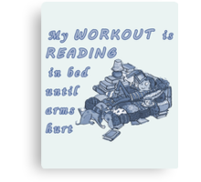 Books Addicted - My Workout Is Reading Canvas Print