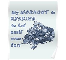 Books Addicted - My Workout Is Reading Poster
