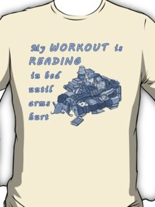 Books Addicted - My Workout Is Reading T-Shirt