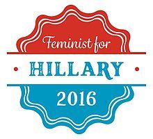 Feminist for Hillary 2016 by Progadanda Fashion