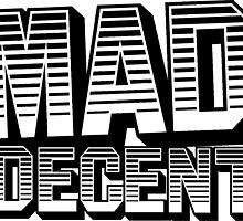 Mad Decent by iroarimasu