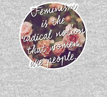 """""""Feminism is the radical notion that women are people."""" T-Shirt"""