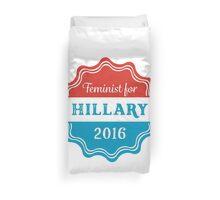 Feminist for Hillary 2016 Duvet Cover