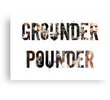 Grounder Pounder Canvas Print
