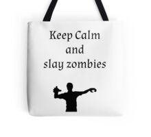 Keep Calm and Slay Zombies Tote Bag