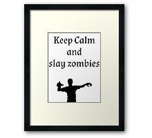 Keep Calm and Slay Zombies Framed Print