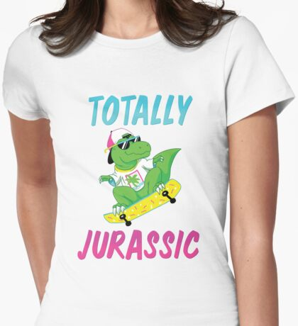 TOTALLY JURASSIC Womens Fitted T-Shirt