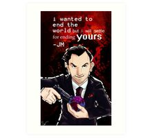 Moriarty- End your World.. Art Print