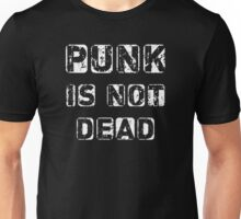 Punk is not Dead Unisex T-Shirt