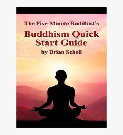 Buddhist Quick Start Guide Photographic Print