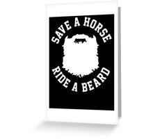 Save A Horse Ride A Beard Greeting Card
