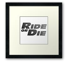 Ride or Die Framed Print