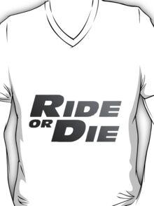 Ride or Die T-Shirt
